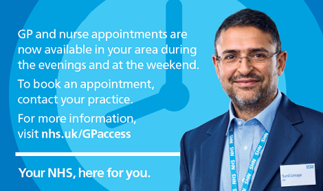 GP and nurse appointments are now available in your area during the evenings and at the weekend